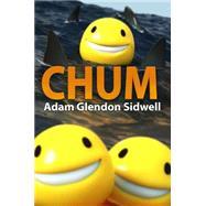 CHUM by Sidwell, Adam Glendon, 9780989125338