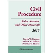 Civil Procedure: Rules Statutes & Other Materials 2016 Supplement by Glannon, Joseph W.; Perlman, Andrew M.; Raven-Hansen, Peter, 9781454875338