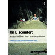 On Discomfort: Moments in a Modern History of Architectural Culture by Ellison; David, 9781472455338