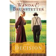 The Decision by Brunstetter, Wanda E., 9781594155338