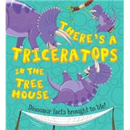 There's a Triceratops in the Tree House by Jarvis, Chris; Symons, Ruth, 9781609925338