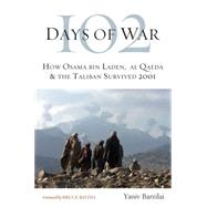 102 Days of War: How Osama Bin Laden, Al Qaeda & the Taliban Survived 2001 by Barzilai, Yaniv; Riedel, Bruce, 9781612345338