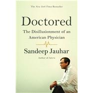 Doctored: The Disillusionment of an American Physician by Jauhar, Sandeep, 9780374535339
