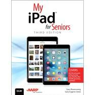 My iPad for Seniors (Covers iOS 9 for iPad Pro, all models of iPad Air and iPad mini, iPad 3rd/4th generation, and iPad 2) by Rosenzweig, Gary; Jones, Gary Eugene, 9780789755339