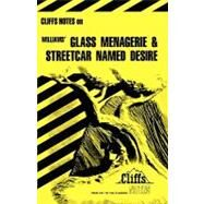 Cliff Notes:  Glass Menagerie And Streetcar Named Desire