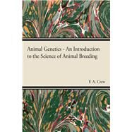 Animal Genetics: An Introduction To The Science of Animal Breeding by Crew, F. A., 9781443735339