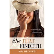 She That Findeth A Novel by Brooks, Kim, 9781476715339