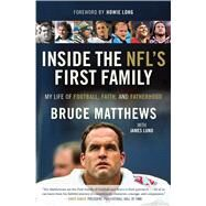 Inside the Nfl's First Family by Matthews, Bruce; Lund, James (CON); Long, Howie, 9781501145339