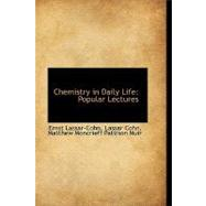 Chemistry in Daily Life : Popular Lectures by Lassar-cohn, 9780554535340
