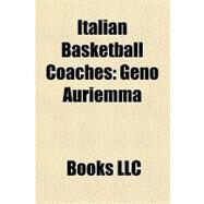 Italian Basketball Coaches : Geno Auriemma by , 9781156455340