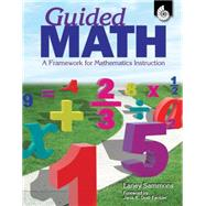 Guided Math: A Framework for Mathematics Instruction by Laney, Sammons, 9781425805340
