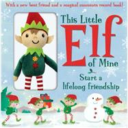 This Little Elf of Mine by Rusling, Annette, 9781589255340