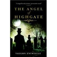 The Angel of Highgate by Entwistle, Vaughn, 9781783295340