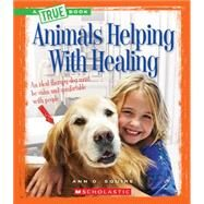Animals Helping With Healing by Squire, Ann O., 9780531205341