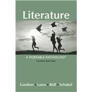 Literature: A Portable Anthology by Gardner, Janet E.; Lawn, Beverly; Ridl, Jack; Schakel, Peter, 9781319035341
