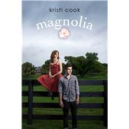 Magnolia by Cook, Kristi, 9781442485341