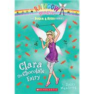 The Sugar & Spice Fairies #4: Clara the Chocolate Fairy by Meadows, Daisy, 9780545605342