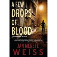 A Few Drops of Blood by Weiss, Jan Merete, 9781616955342