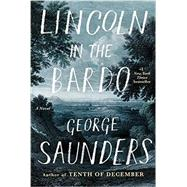 Lincoln in the Bardo by SAUNDERS, GEORGE, 9780812995343