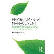 Environmental Management:: Revision Guide for the IEMA Associate Membership Exam and NEBOSH Diploma in Environmental Management by Belcham; Adrian, 9781138775343