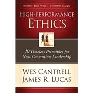 High-Performance Ethics by Cantrell, Wes; Lucas, James R., 9781414365343