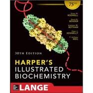 Harpers Illustrated Biochemistry 30th Edition by Rodwell, Victor; Bender, David; Botham, Kathleen; Kennelly, Peter; Weil, P. Anthony, 9780071825344