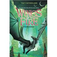 Wings of Fire Book Six: Moon Rising by Sutherland, Tui T., 9780545685344