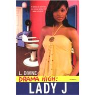 Drama High: Lady J by Divine, L., 9780758225344