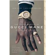 The Autobiography of Gucci Mane by Mane, Gucci; Martinez-Belkin, Neil (CON), 9781501165344