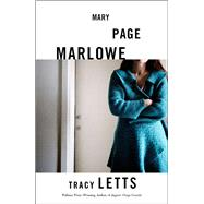 Mary Page Marlowe by Letts, Tracy, 9781559365345