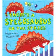 There's a Stegosaurus on the Stairs by Jarvis, Chris; Symons, Ruth, 9781609925345