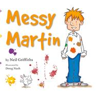 Messy Martin by Griffiths, Neil; Nash, Doug, 9780954535346