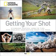 Getting Your Shot by NATIONAL GEOGRAPHIC, 9781426215346