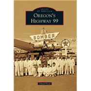 Oregon's Highway 99 by Flood, Chuck, 9781467115346
