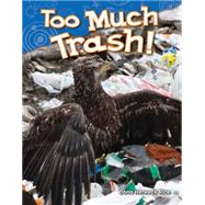 Too Much Trash! by Rice, Dona, 9781480745346
