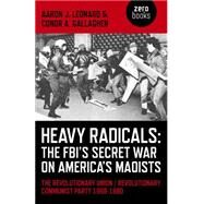Heavy Radicals by Leonard, Aaron J.; Gallagher, Conor A., 9781782795346