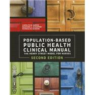 Population-Based Public Health Clinical Manual: The Henry Street Model of Nurses by Garcia, Carolyn M. , Ph. D. , R. N., 9781938835346