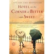 Hotel on the Corner of Bitter and Sweet by Ford, Jamie, 9780345505347