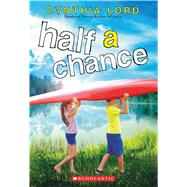 Half a Chance by Lord, Cynthia, 9780545035347