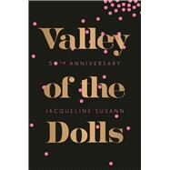 Valley of the Dolls 50th Anniversary Edition by Susann, Jacqueline, 9780802125347