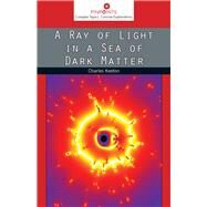 A Ray of Light in a Sea of Dark Matter by Keeton, Charles, 9780813565347