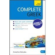 Complete Greek Beginner to Intermediate Course by Matsukas, Aristarhos, 9781444195347