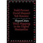 HyperCities by Presner, Todd; Shepard, David; Kawano, Yoh, 9780674725348