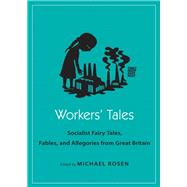 Workers' Tales by Zipes, Jack David; Rosen, Michael, 9780691175348