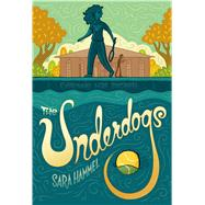 The Underdogs by Hammel, Sara, 9781250115348