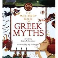 The McElderry Book of Greek Myths by Eric A. Kimmel; Pep Montserrat, 9781416915348