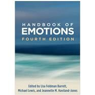 Handbook of Emotions, Fourth Edition by Barrett, Lisa Feldman; Lewis, Michael; Haviland-Jones, Jeannette M., 9781462525348