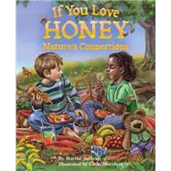 If You Love Honey by Sullivan, Martha; Morrison, Cathy, 9781584695349