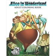 Alice in Wonderland Adult Coloring Book by Brusha, Joe; Tedesco, Ralph; Campbell, J. Scott (CON); Spay, Anthony (CON); Leister, Daniel (CON), 9781942275350