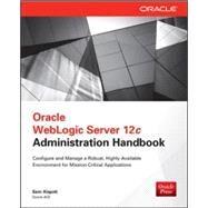 Oracle WebLogic Server 12c Administration Handbook by Alapati, Sam R., 9780071825351